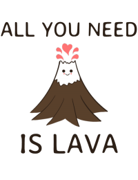 All you need is lava