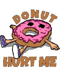 Donut hurt me