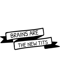 Brains are the new tits