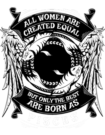 The best woman are born as pisces