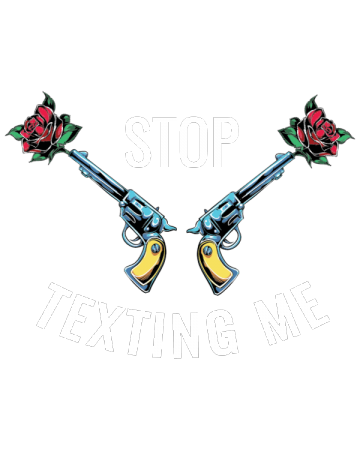 Stop texting me