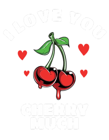 Love you cherry much