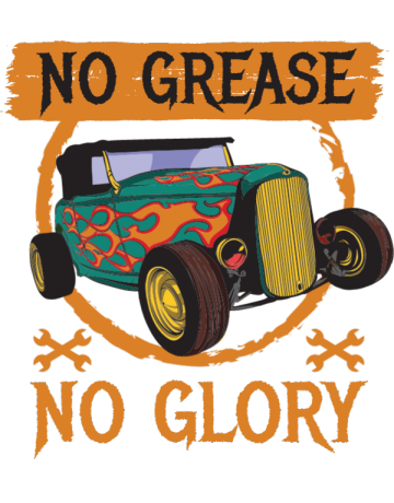 No grease no glory