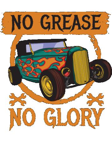 No grease no glory