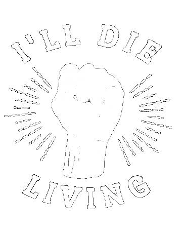 I'll die living