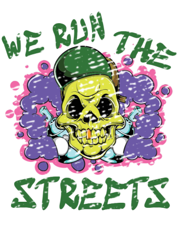 We run the streets