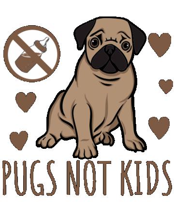 Pugs not kids