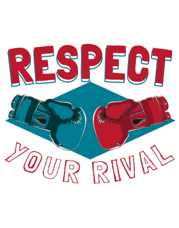 Respect your rival