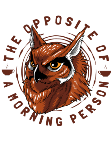 Opposite morning person