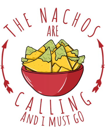 Nachos are calling