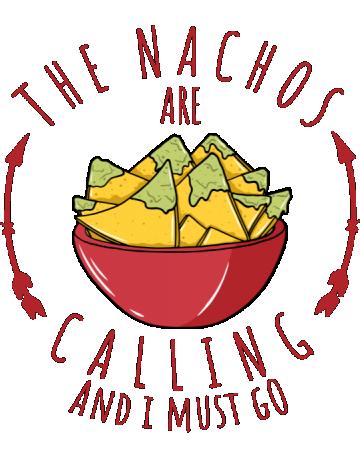 Nachos are calling