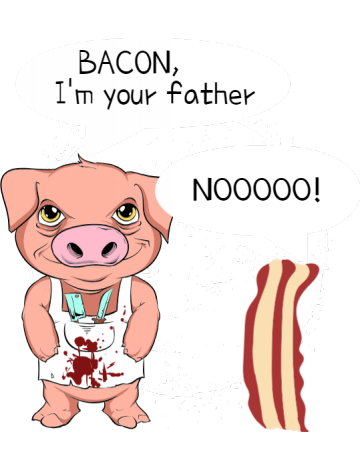 Bacon, I'm your father