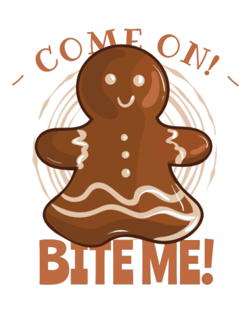 Come on! Bite me!