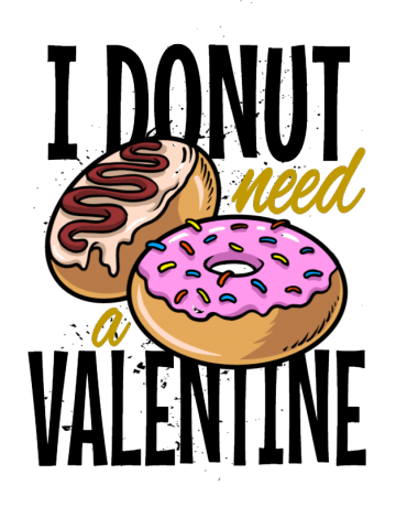 I donut need a velentine